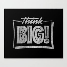 Think Big Canvas Print