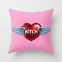 bitch Throw Pillows featuring BITCH by FabLife
