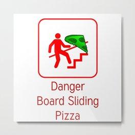 Danger Pizza Metal Print