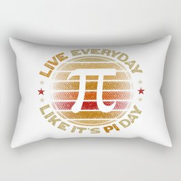 Live Everyday Like It's Pi Day Rectangular Pillow