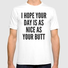 I HOPE YOUR DAY IS AS NICE AS YOUR BUTT MEDIUM White Mens Fitted Tee