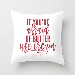 Afraid of Butter (Red) Throw Pillow