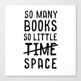 So many books, so little time // space Canvas Print