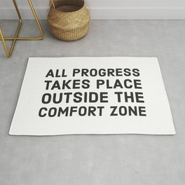 All progress takes place outside the comfort zone Rug