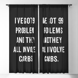 99 Problems Carbs Funny Gym Quote Blackout Curtain