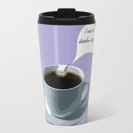 I want to dissolve into you Travel Mug