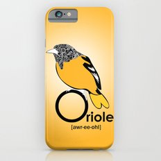 O is for Oriole Slim Case iPhone 6s