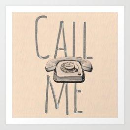 CALL ME Art Print