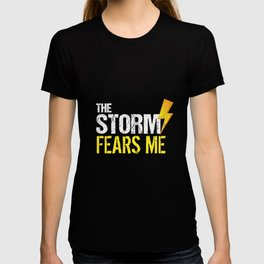 The Storm Fears Me Storm Chasers T-shirt