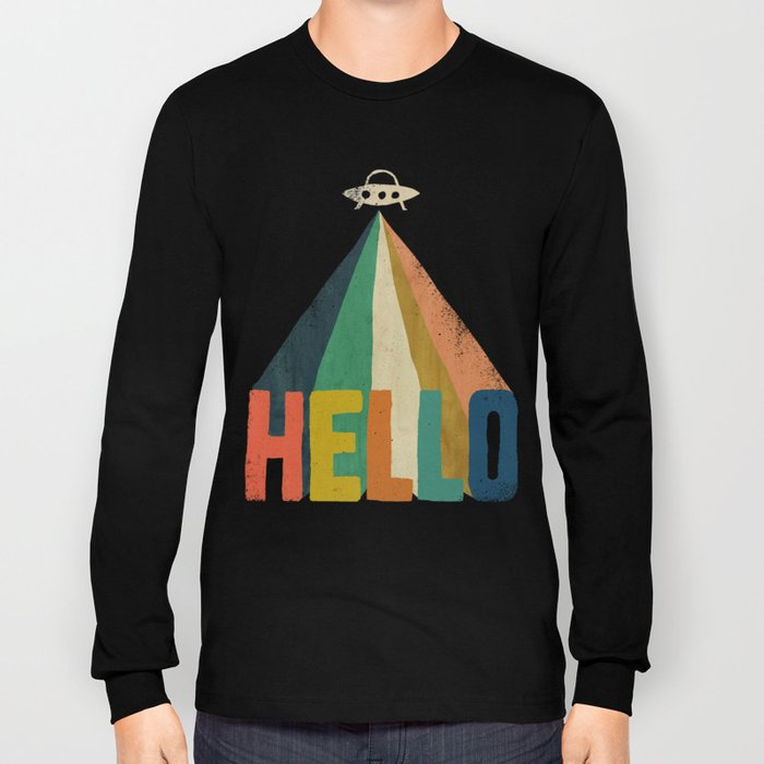 Hello I come in peace Long Sleeve T-shirt