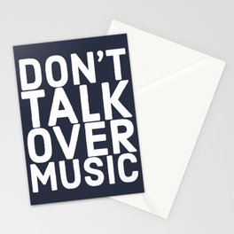 Don't Talk Over Music  Stationery Cards