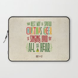 Buddy the Elf! The Best Way to Spread Christmas Cheer is Singing Loud for All to Hear Laptop Sleeve