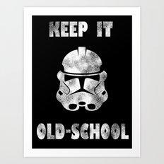 KEEP IT OLD-SCHOOL Art Print