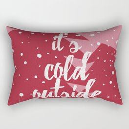 cold outside Rectangular Pillow