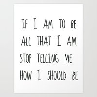 If I am to be Art Print