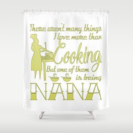 Cooking Nana Shower Curtain