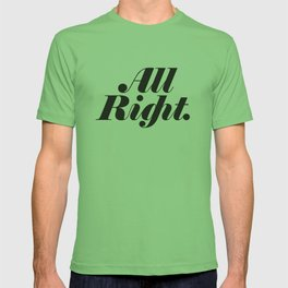 All Right. T-shirt