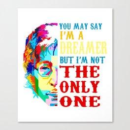 You may say i'm a dreamer but i'm not the only one t-shirt Canvas Print