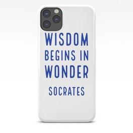 Wisdom begins in wonder - Socrates iPhone Case