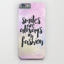 Smiles In Fashion Quote iPhone Case