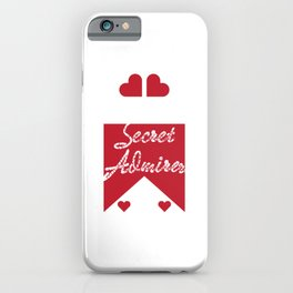 Cute & lovely Admirer Tee Design Admirer loves you iPhone Case