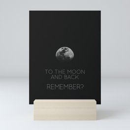 To the moon and back, Remember? Mini Art Print