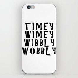 Timey Wimey Wibbly Wobbly iPhone Skin
