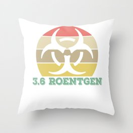 "Sci-fi T-shirt Design Perfect For Scientist ""3.6 Roentgen Not Great Not Terrible"" T-shirt Design Throw Pillow"