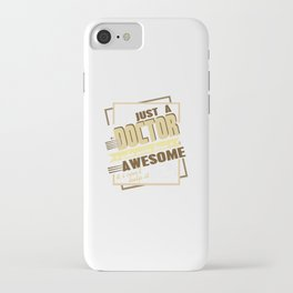 Just a doctor. who were born fantastically iPhone Case