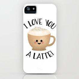 I Love You A LATTE! iPhone Case