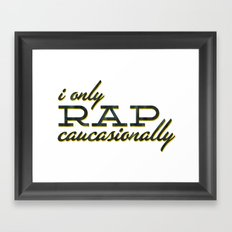 I Only Rap Caucasionally Framed Art Print