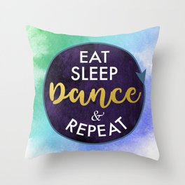 Eat Sleep Dance and Repeat faux gold foil glitter letters typography design for Dancer Throw Pillow