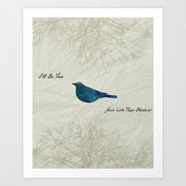 I'll Be Free Art Print