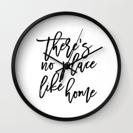 Inspirational Quote There's No Place Like Home Quote Print Typography Print Quote Printable Art Wall Clock