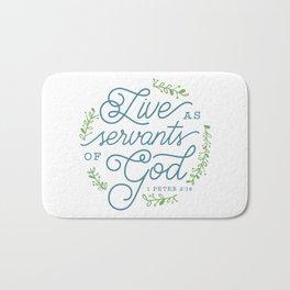 """Live as Servants of God"" Bible Verse Print Bath Mat"
