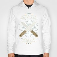 philosophy Hoodies featuring That which does not kill us makes us stronger by Beardy Graphics