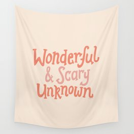 WONDERFUL & SCARY UNKNOWN Wall Tapestry