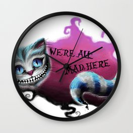 We are all a little mad. Wall Clock