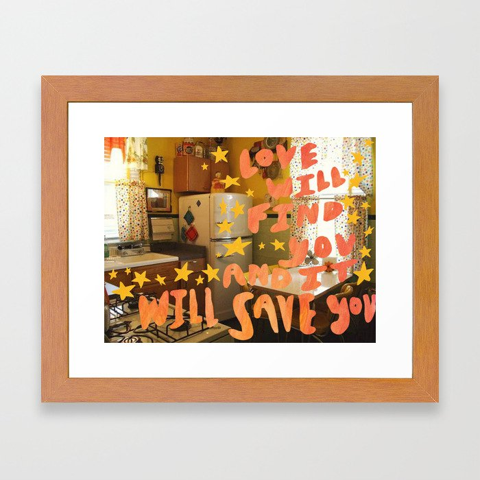 love will find you and it will save you Framed Art Print
