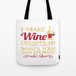 I make Wine Disappear Tote Bag
