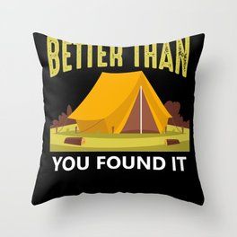 Leave it better than you found it Throw Pillow