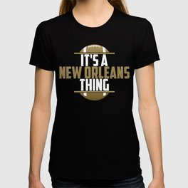 Its A New Orleans Thing T-shirt