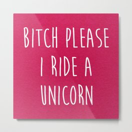 Ride A Unicorn Funny Quote Metal Print