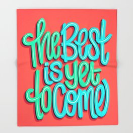 The Best Is Yet To Come (Version 3) Red, Mint Green // Quote Hand Lettering Art Throw Blanket