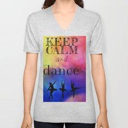 Keep Calm and Dance Unisex V-Neck