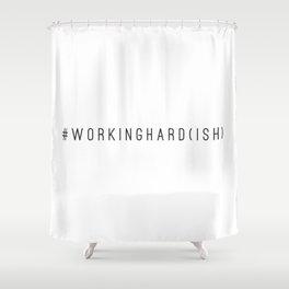 (SEMI) WORKAHOLIC Shower Curtain