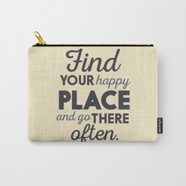 Wanderlust, find your happy place and go there, motivational quote, adventure, globetrotter Carry-All Pouch