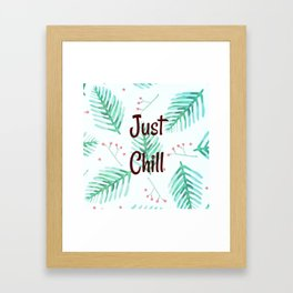 Just Chill Framed Art Print