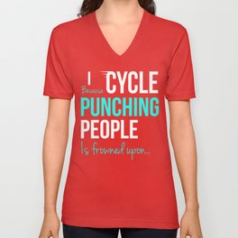 I CYCLE Because Punching People is frowned upon... Unisex V-Neck