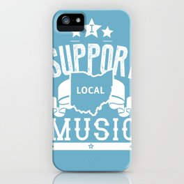 I Support Local Music iPhone Case